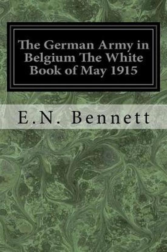 The German Army in Belgium the White Book of May 1915