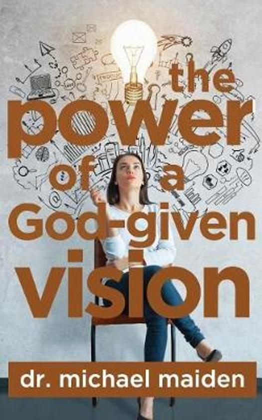 The Power of a God-Given Vision