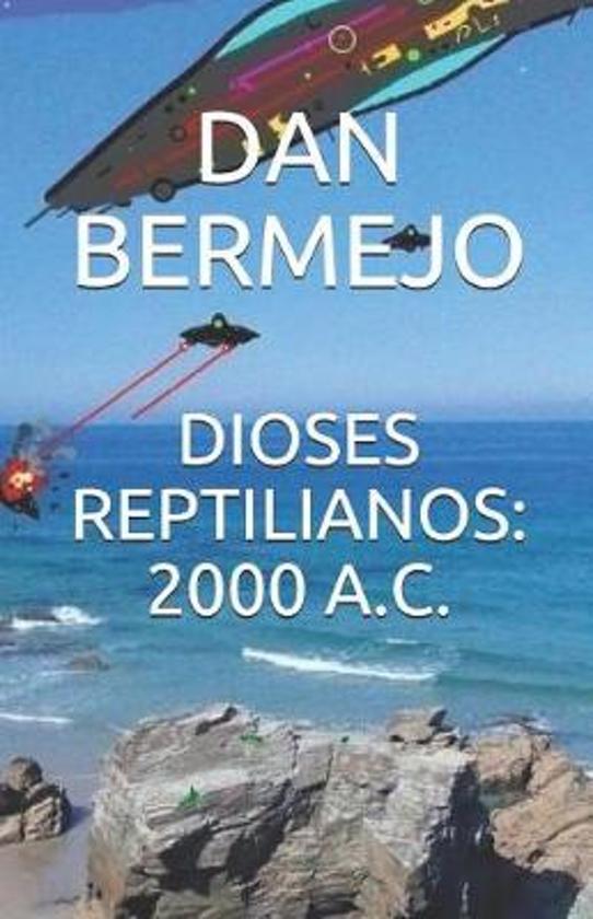 Dioses Reptilianos: 2000 A.C.
