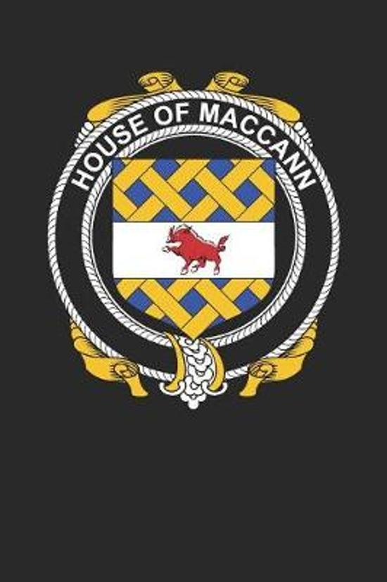 House of Maccann: Maccann Coat of Arms and Family Crest Notebook Journal (6 x 9 - 100 pages)