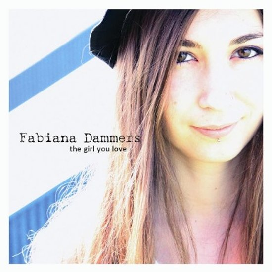 Fabiana Dammers - The Girl You Love