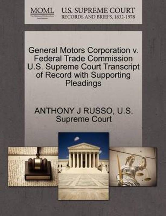 Boek cover General Motors Corporation V. Federal Trade Commission U.S. Supreme Court Transcript of Record with Supporting Pleadings van Anthony J Russo (Paperback)