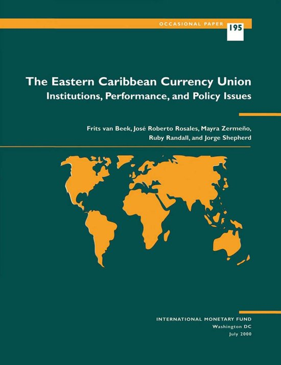 The Eastern Caribbean Currency Union: Institutions, Performance, and Policy Issues