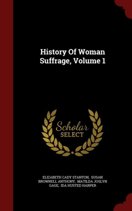 History of Woman Suffrage, Volume 1
