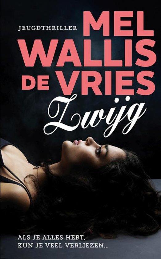 Boek cover Zwijg van Mel Wallis de Vries (Hardcover)