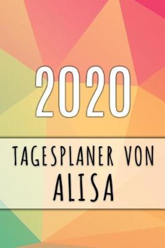 2020 Tagesplaner von Alisa: Personalisierter Kalender f�r 2020 mit deinem Vornamen