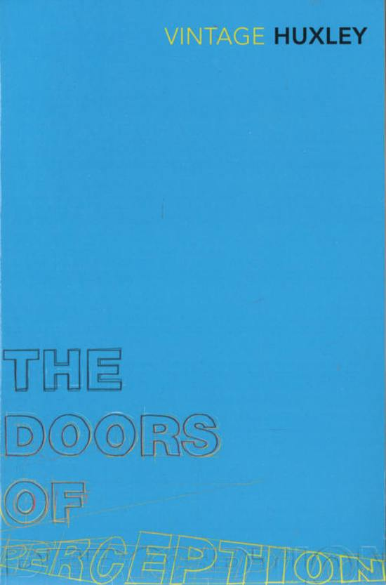 Doors of Perception and the Heaven and Hell