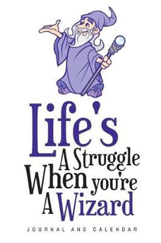 Life's a Struggle When You're a Wizard