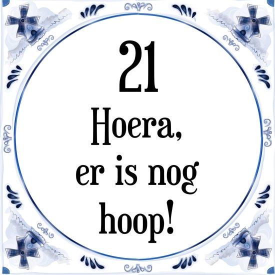 hoera 21 jaar bol.| Verjaardag Tegeltje met Spreuk (21 jaar: Hoera! Er is  hoera 21 jaar