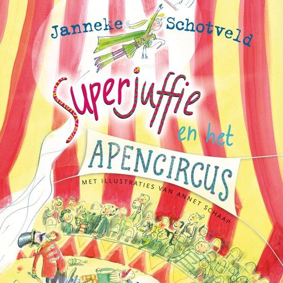 Boek cover Superjuffie 8 - Superjuffie en het apencircus van Janneke Schotveld (Onbekend)