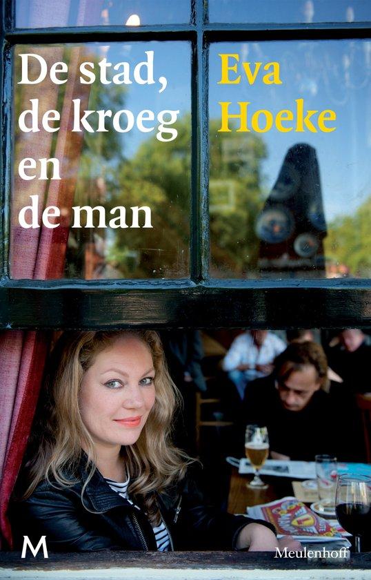 Boek cover De stad, de kroeg en de man van Eva Hoeke (Paperback)