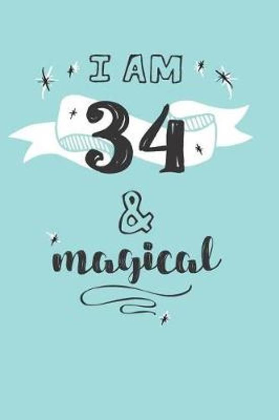 I Am 34 And Magical