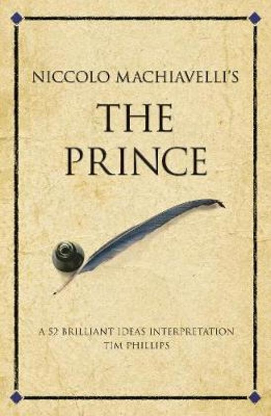 a review of machiavellis the prince and his doctrine The prince author: niccolo machiavelli his doctrine is alive today because in the course of four hundred years no deep changes have occurred in the there are no reviews yet be the first to review the prince - niccolo machiavelli cancel reply you must be logged in to post a.