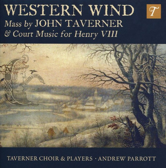 Western Wind - Music By John Taverner & Court Musi