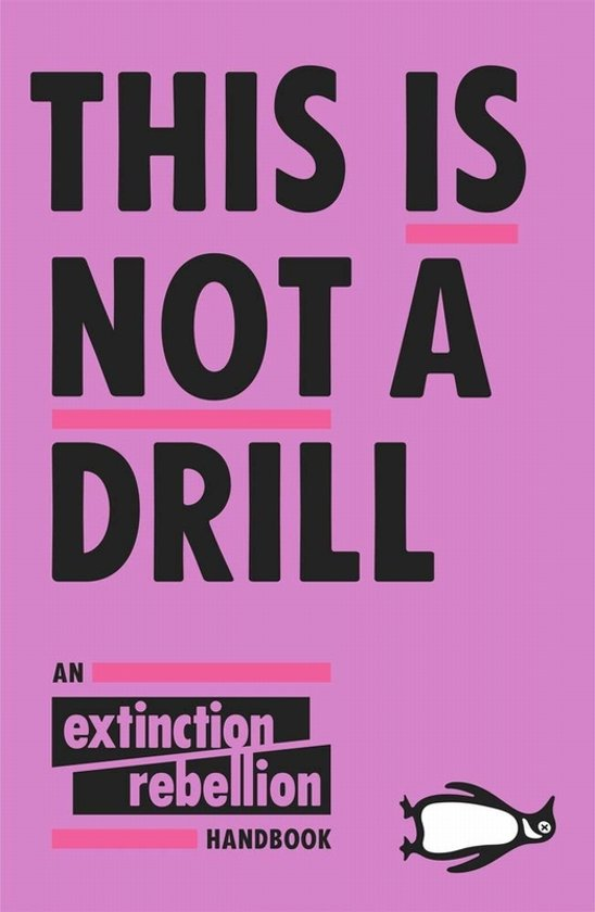 Boek cover This is not a drill: an extinction rebellion handbook van Extinction Rebellion (Paperback)
