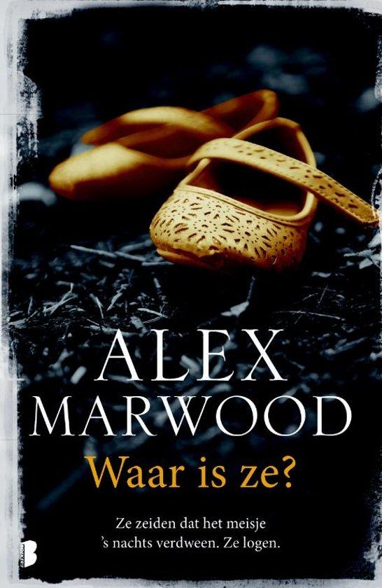 Waar is ze? - Alex Marwood
