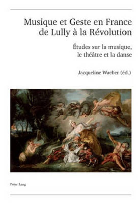 Musique Et Geste En France de Lully La R volution