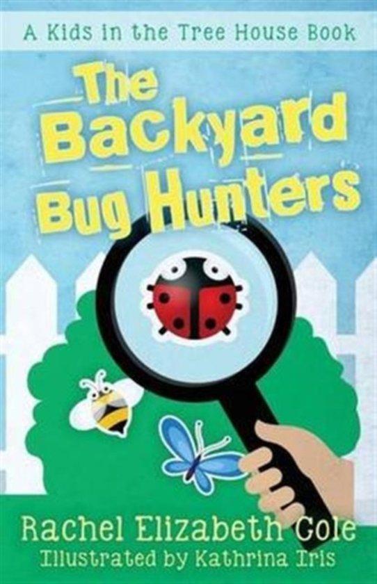 The Backyard Bug Hunters