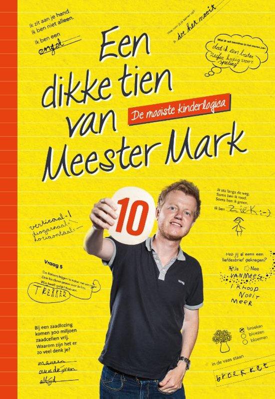 Een dikke tien van Meester Mark - Mark van der Werf