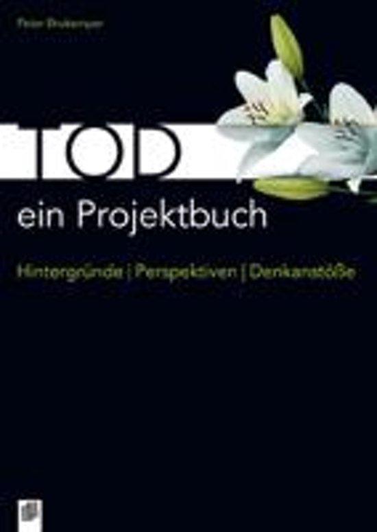 Tod - ein Projektbuch