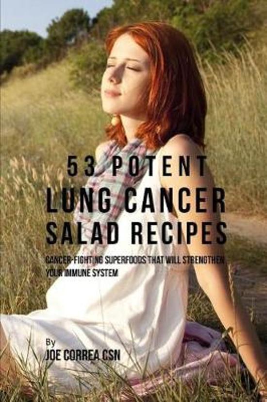 53 Potent Lung Cancer Salad Recipes