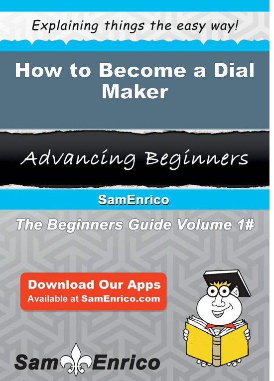 How to Become a Dial Maker