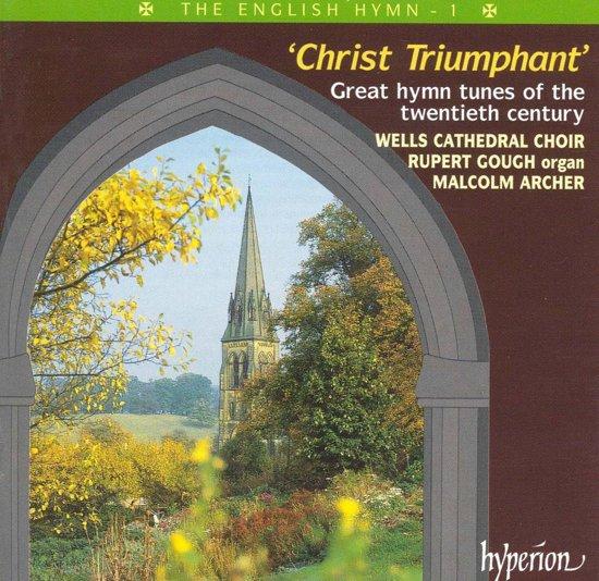 The English Hymn Vol 1 - Christ Triumphant / Malcolm Archer et al
