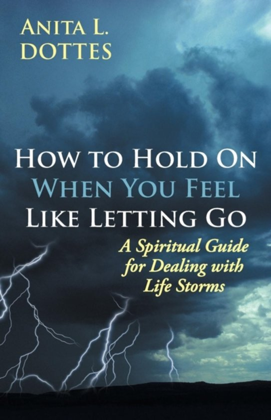 Bolcom How To Hold On When You Feel Like Letting Go Anita L