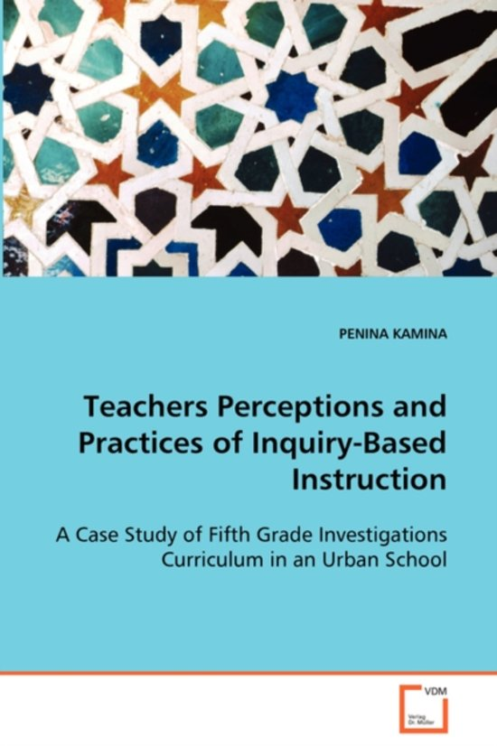 Teachers Perceptions and Practices of Inquiry-Based Instruction