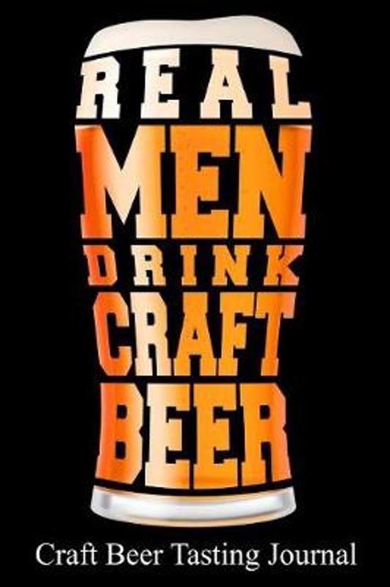Real Men Drink Craft Beer Craft Beer Tasting Journal
