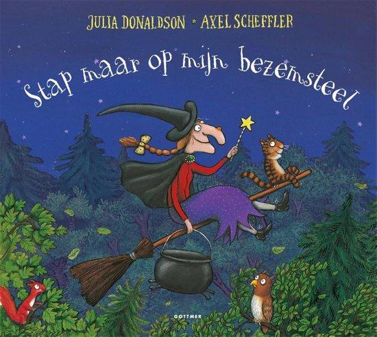 Boek cover Stap maar op mijn bezemsteel van Julia Donaldson (Hardcover)
