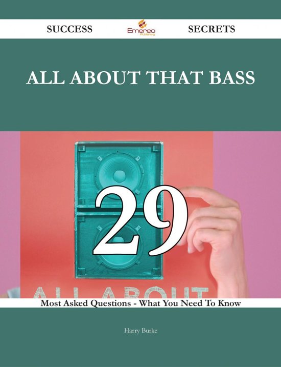 All About That Bass 29 Success Secrets - 29 Most Asked Questions On All About That Bass - What You Need To Know