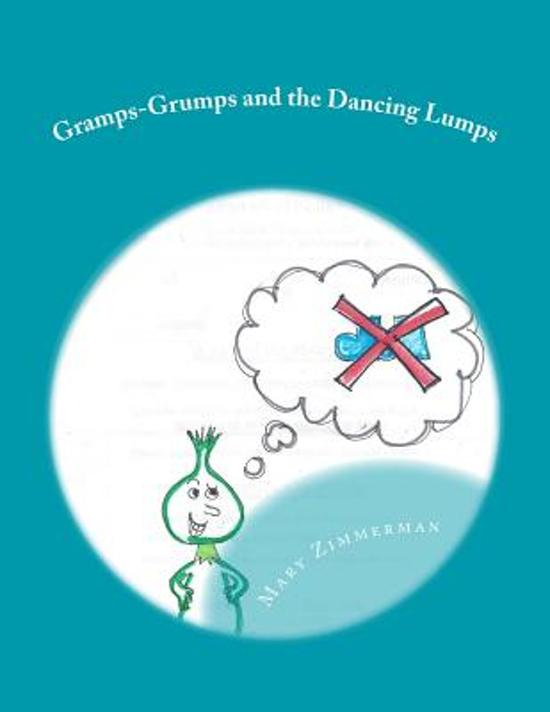 Gramps-Grumps and the Dancing Lumps
