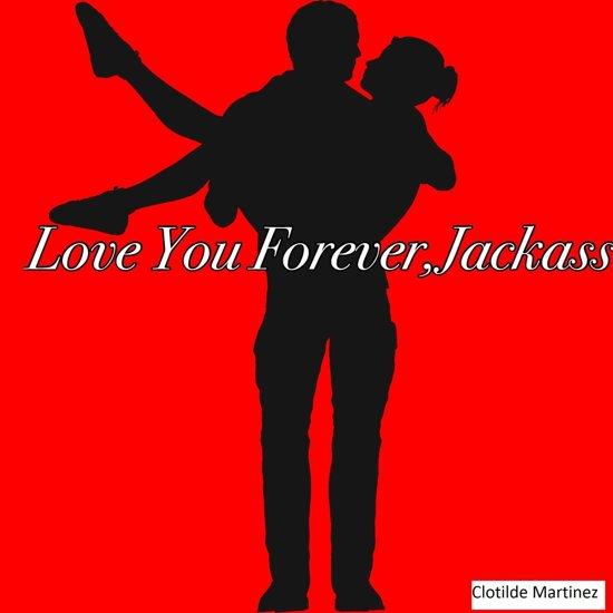 Bolcom Love You Forever Jackass Ebook Clotilde Martinez