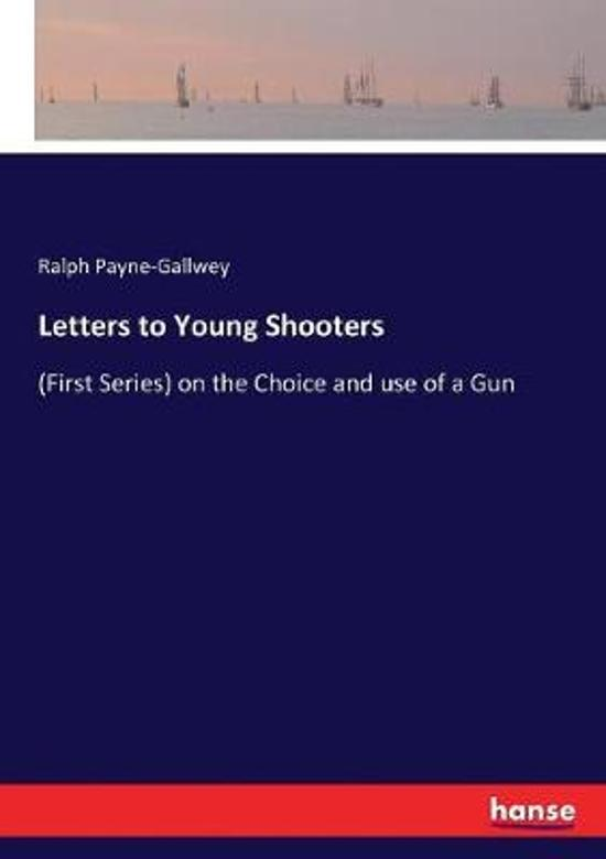 Letters to Young Shooters
