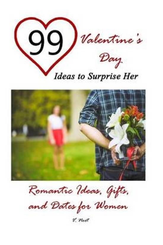 Bol Com 99 Valentine S Day Ideas To Surprise Her 9781508758938
