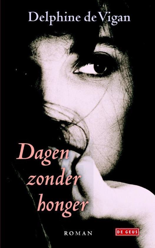 Boek cover Dagen zonder honger van Delphine de Vigan (Hardcover)