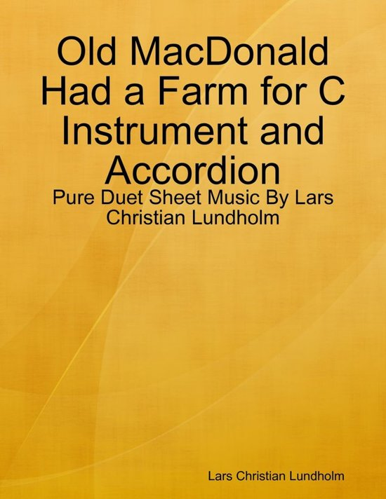 Old MacDonald Had a Farm for C Instrument and Accordion - Pure Duet Sheet Music By Lars Christian Lundholm