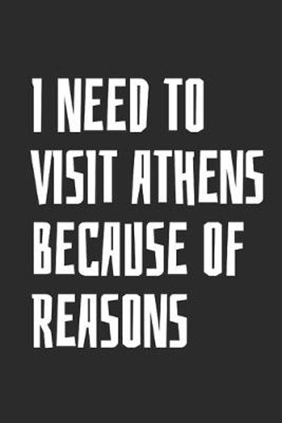 I Need To Visit Athens Because Of Reasons: Blank Lined Notebook
