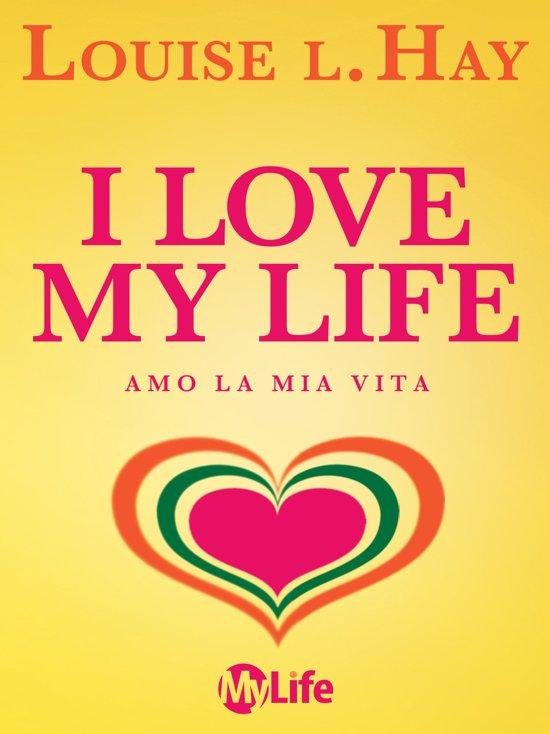 Bolcom I Love My Life Ebook Louise Hay 9788863869057 Boeken