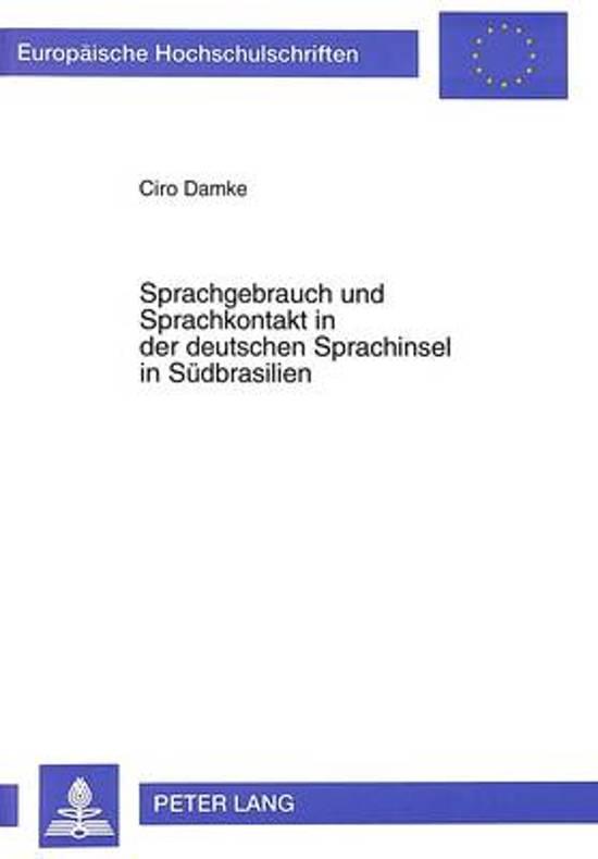 Sprachgebrauch Und Sprachkontakt in Der Deutschen Sprachinsel in Suedbrasilien