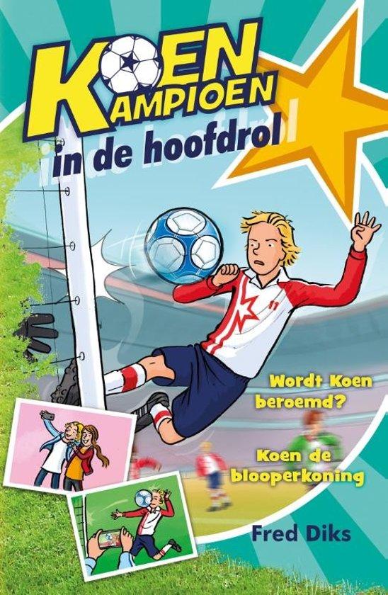 Boek cover Koen Kampioen - Koen kampioen in de hoofdrol van Fred Diks (Hardcover)