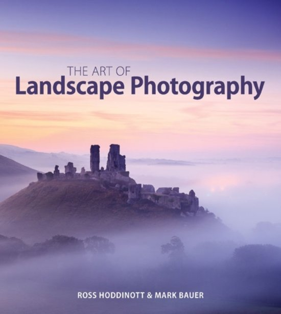 The Art of Landschape Photography - Ross Hoddinott