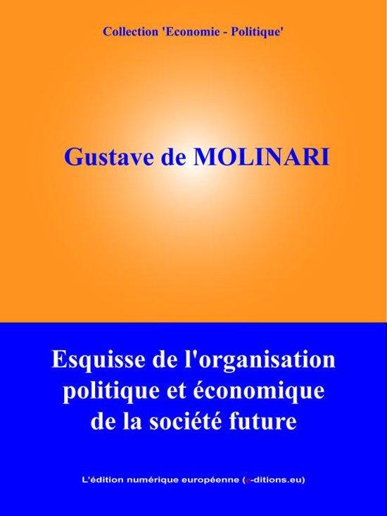 Esquisse de l'organisation politique et économique de la société future