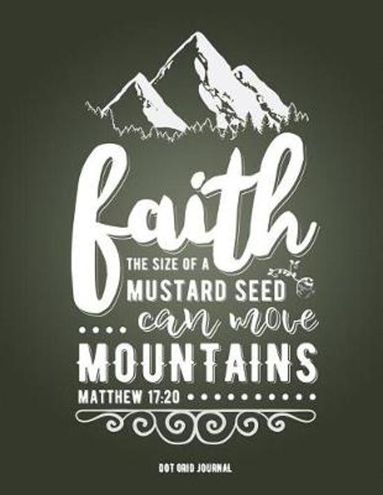 Faith the Size of a Mustard Seed Can Move Mountains Matthew 17