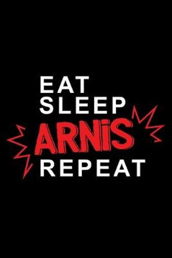 Eat sleep Arnis repeat: 6'' x 9'' 120 pages ruled Journal I 6x9 lined Notebook I Diary I Sketch I Journaling I Planner I Arnis Gift I Self Defen