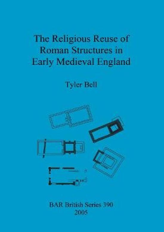 The religious reuse of Roman structures in early medieval England