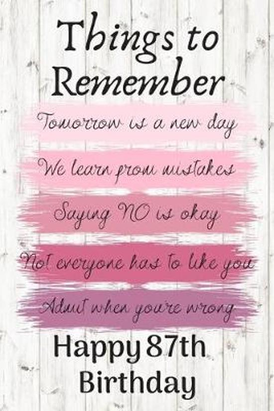 Things To Remember Tomorrow is a New Day Happy 87th Birthday: Cute 87th Birthday Card Quote Journal / Notebook / Diary / Greetings / Appreciation Gift