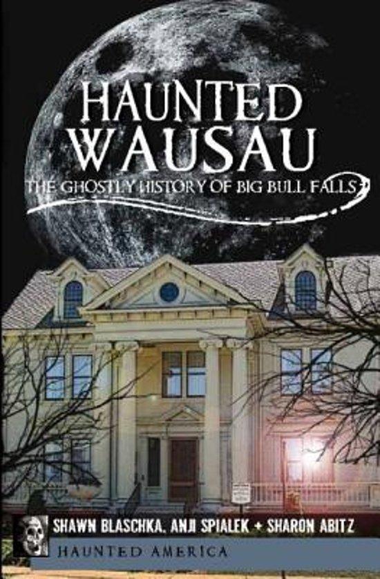 Haunted Wausau