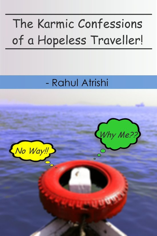 The Karmic Confessions of a Hopeless Traveller!